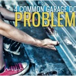 4 Common Garage Door Problems