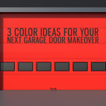 3 Color Ideas for Your Next Garage Door Makeover