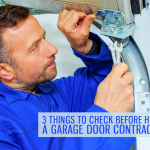 3 Things to Check Before Hiring a Garage Door Contractor
