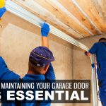 Why Maintaining Your Garage Door is Essential