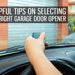 Helpful Tips on Selecting the Right Garage Door Opener