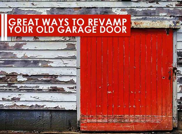 Great Ways To Revamp Your Old Garage Door