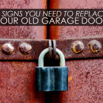 4 Signs You Need to Replace Your Old Garage Door