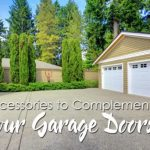 Accessories to Complement Your Garage Doors