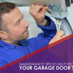 3 Maintenance Tips to Help Prolong Your Garage Door's Life